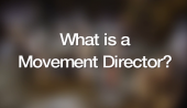 What is a Movement Director?