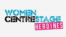 Women Centre Stage: Heroines